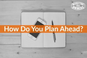 How Do You Plan Ahead? #281