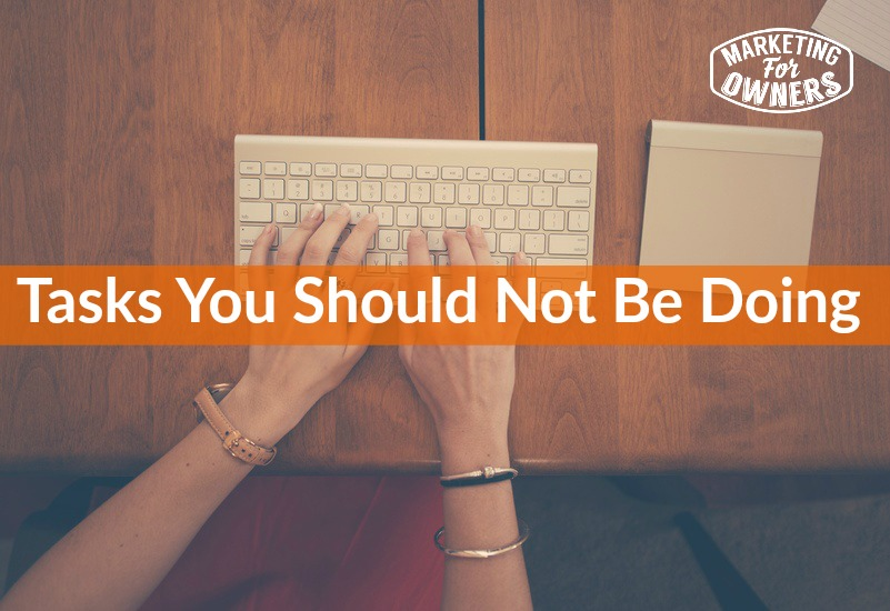 tasks you should not be doing