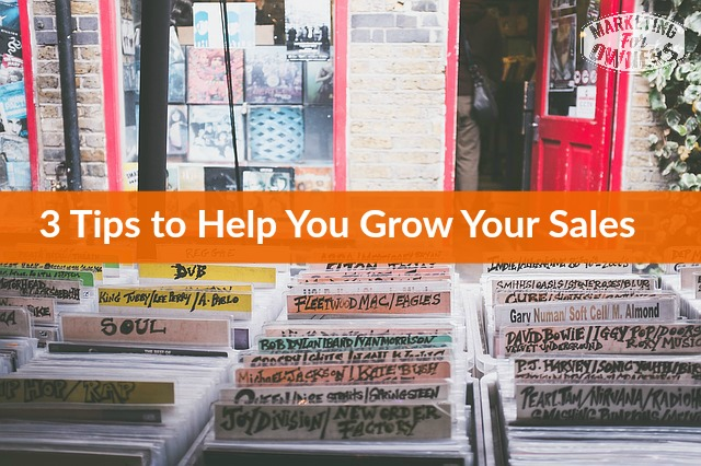 3 tips to help you grow your sales
