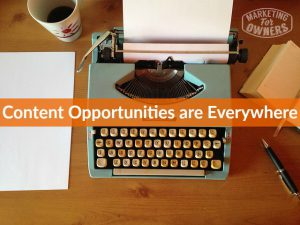 Content Opportunities are Everywhere #286