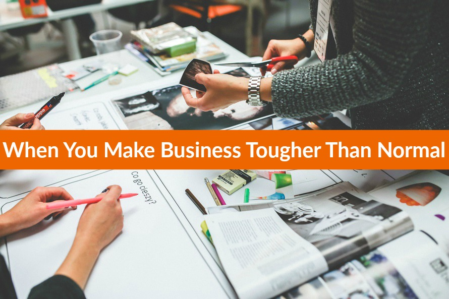 make business tougher than normal