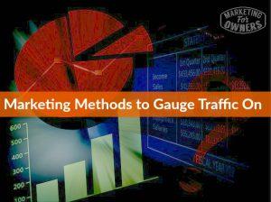 Which Marketing Methods Should I Gauge Traffic On?