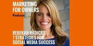 Rebekah Radice's 7 Strategies For Social Media Success #313