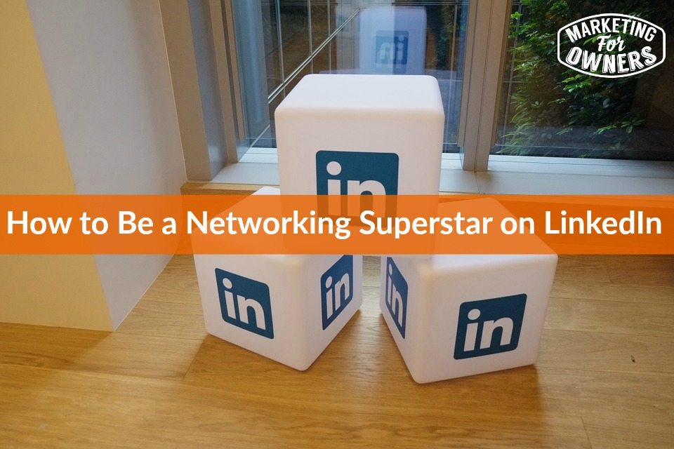 networking superstar on linkedin