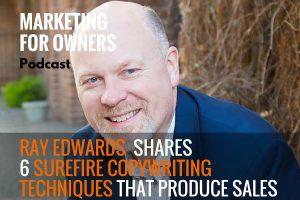 Ray Edwards 6 Surefire Copywriting Techniques That Produce Sales #363