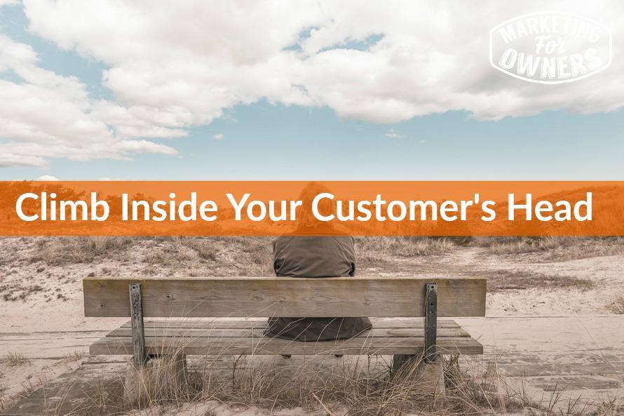 392 climb inside your customers head