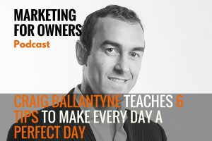 Craig Ballantyne Teaches 6 Tips to Make Every Day a Perfect Day #388