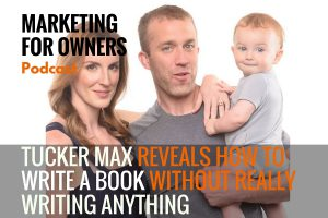 Tucker Max Reveals How to Write a Book Without Really Writing Anything #393