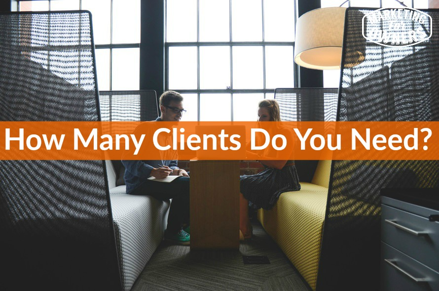 409 how many clients do you need