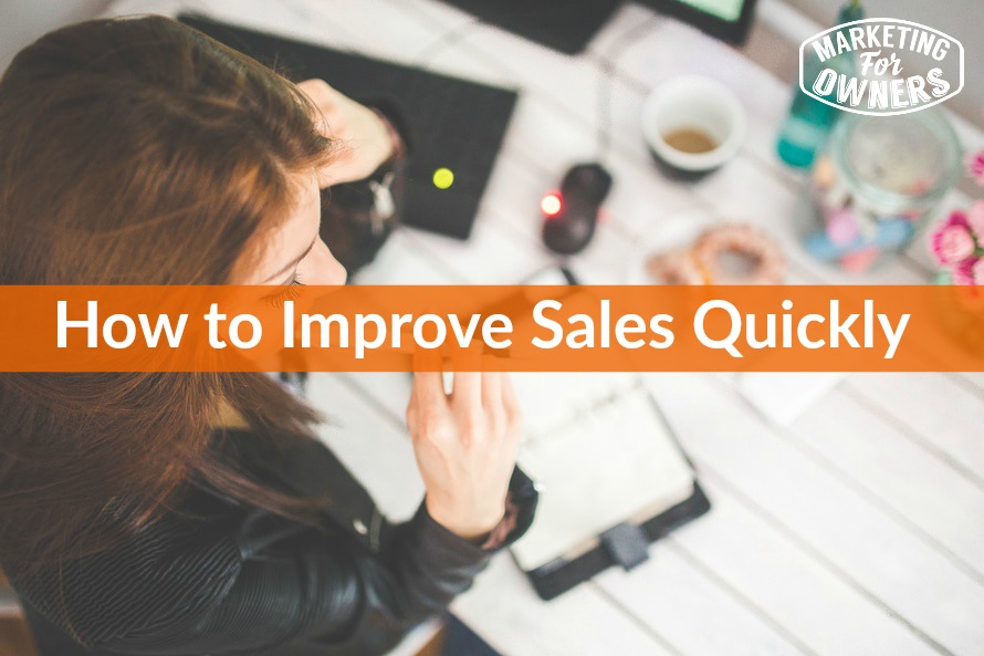 improve sales quickly