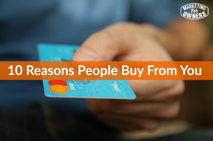 10 reasons people buy from you