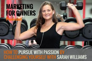 How to Pursue With Passion by Challenging Yourself With Sarah Williams #455