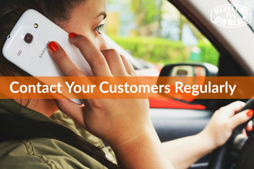 contact your customers regularly