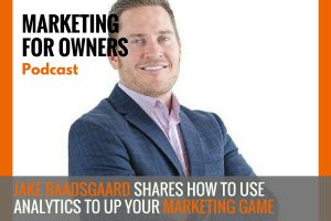 Jake Baadsgaard Shares How  to Use Analytics to Up Your Marketing Game #465