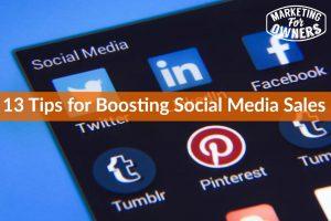 13 Tips for Boosting Social Media Sales