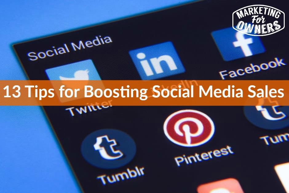 13 Tips for Boosting Social Media Sales