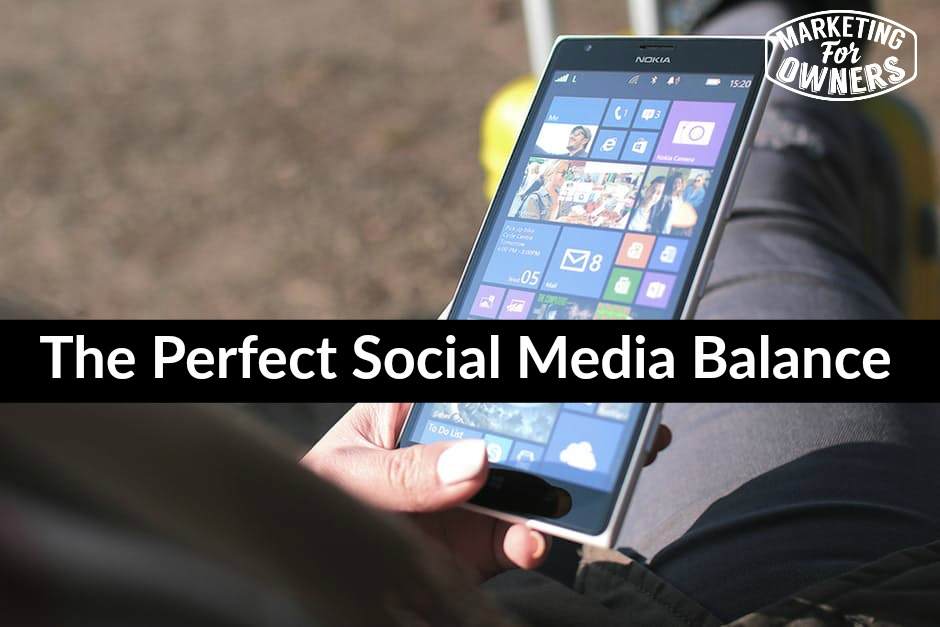 The Perfect Social Media Balance