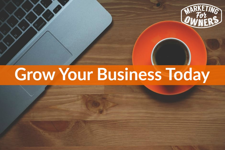 grow your business today
