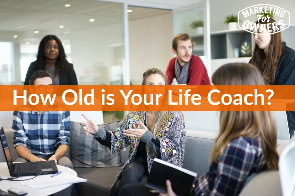 how old is your life coach
