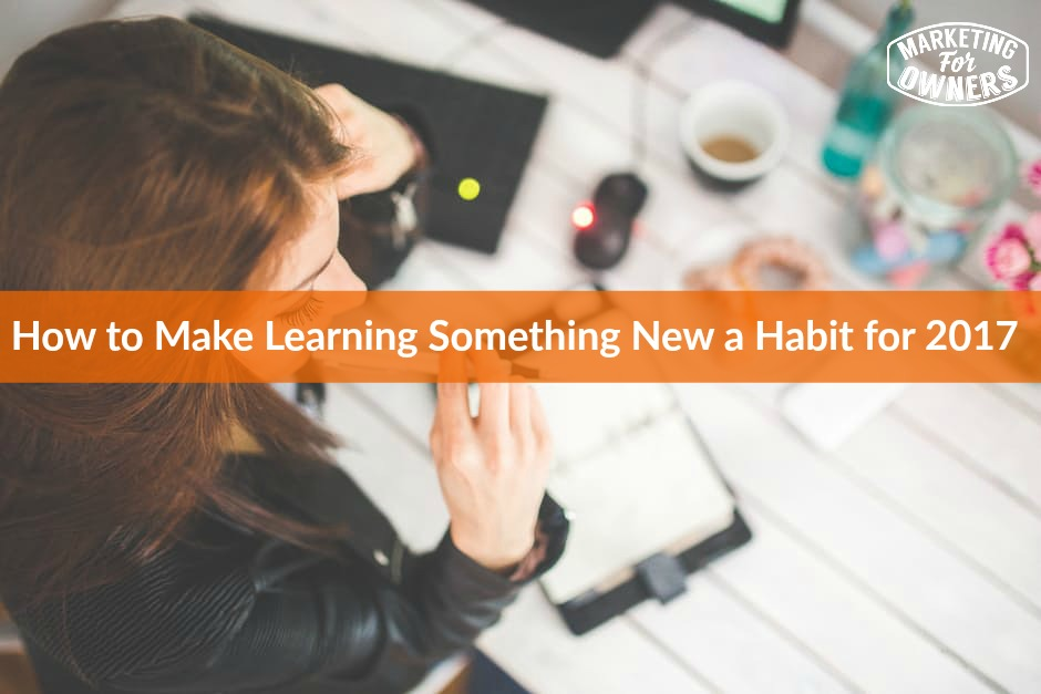 549 learning something new a habit for 2017
