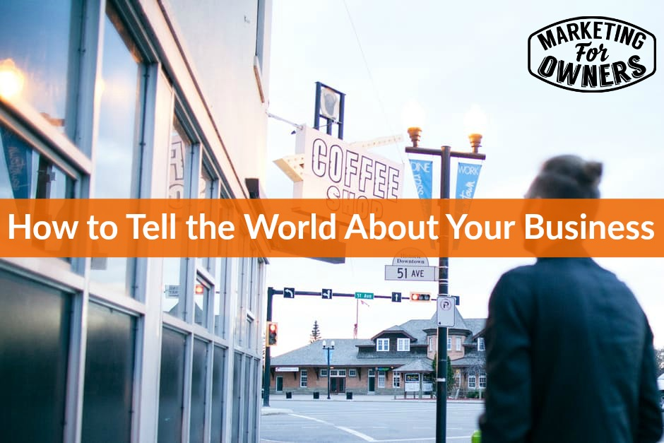 554 how to tell the world about your business