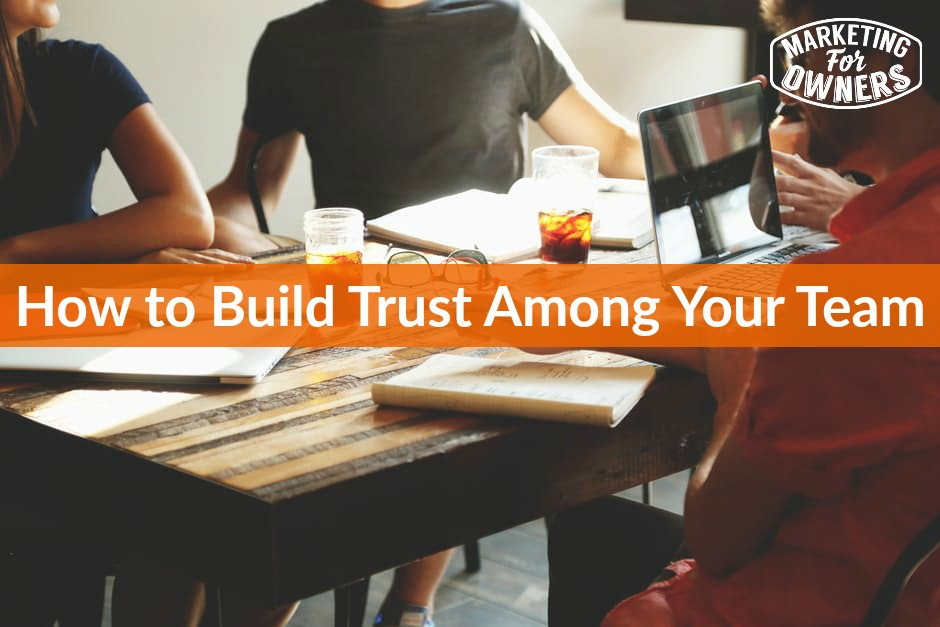 561 How to Build Trust Among Your Team