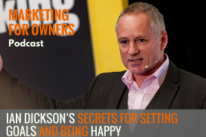 Ian Dickson's Secrets for Setting Goals and Being Happy #558