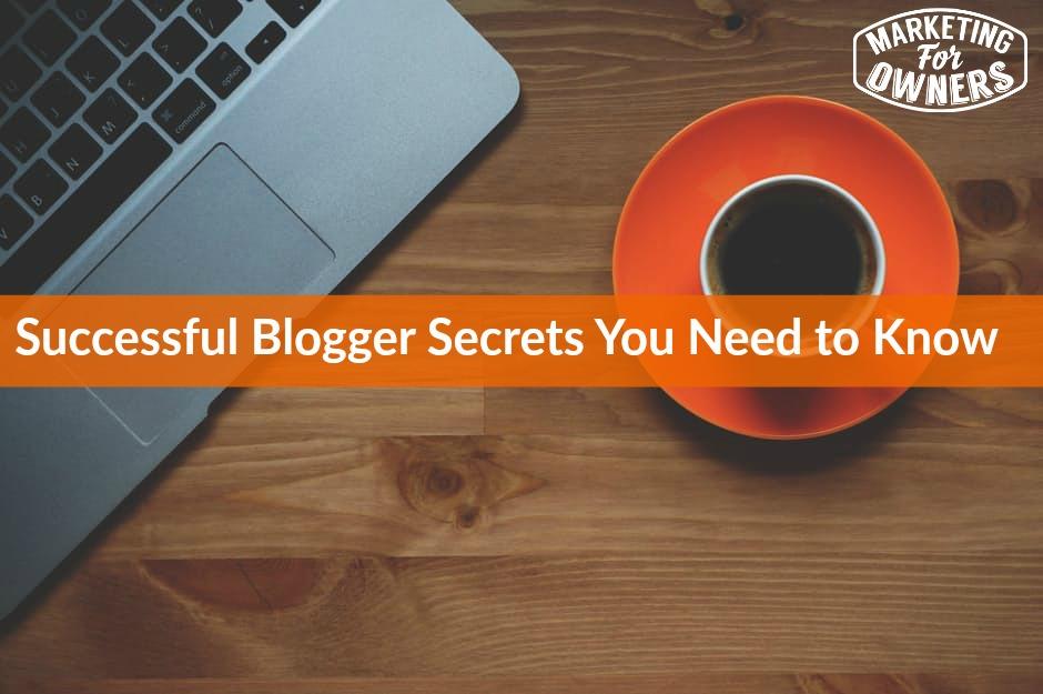 successful blogging secrets
