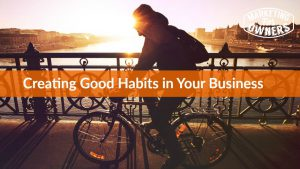 Creating Good Habits in Your Personal Life #577