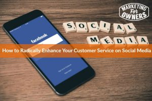 How to Radically Enhance Your Customer Service on Social Media #584