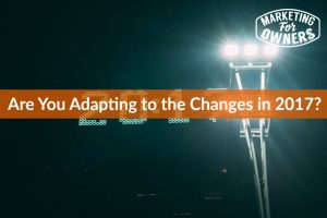 Are You Adapting to the Changes in 2017? #609