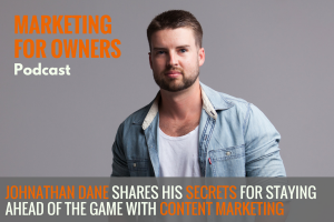 Johnathan Dane Shares His Secrets for Staying Ahead of the Game with Content Marketing #603