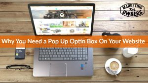 Why You Need a Pop Up Optin Box On Your Website #622