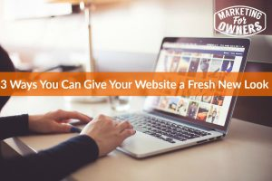 3 Ways You Can Give Your Website a Fresh New Look #627