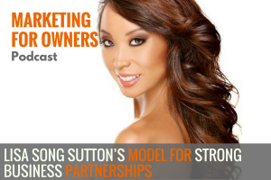Lisa Song Sutton's Model for Strong Business Partnerships #623