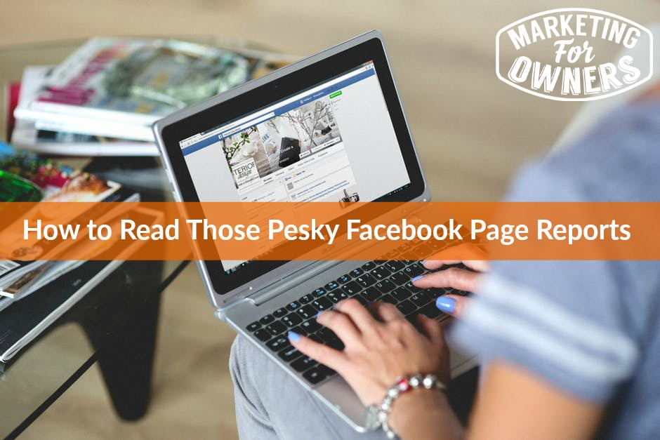 632 How to Read Those Pesky Facebook Page Reports