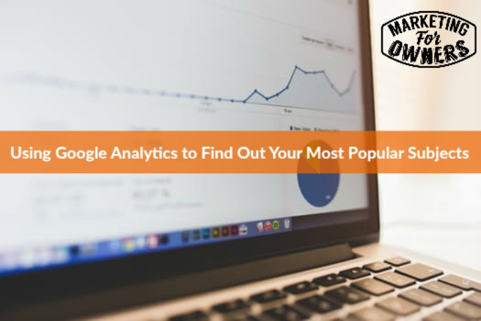 637 Using Google Analytics to Find Out Your Most Popular Subjects