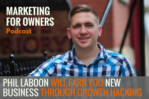Phil Laboon Will Earn You New Business through Growth Hacking #650