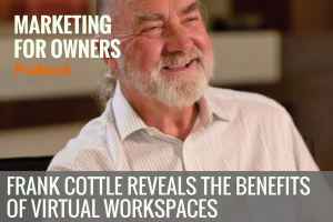 Frank Cottle Reveals the Benefits of Virtual Workspaces #658
