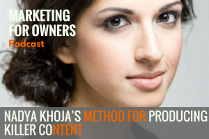 Nadya Khoja's Method for Producing Killer Content  #645