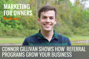 Connor Gillivan Shows How Referral Programs Grow Your Business #668