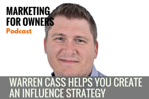 Warren Cass Helps You Create an Influence Strategy #675