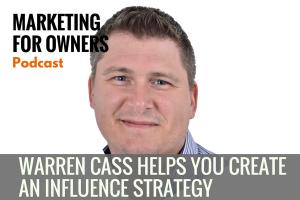 Warren Cass Helps You Create an Influence Strategy #675