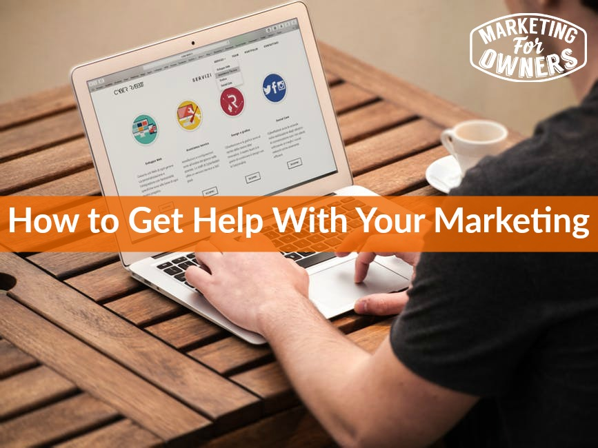 How to Get Help With Your Marketing